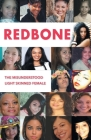 Redbone: The Misunderstood Light Skinned Female Cover Image