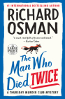 The Man Who Died Twice: A Thursday Murder Club Mystery Cover Image