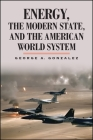 Energy, the Modern State, and the American World System Cover Image