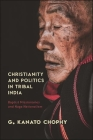 Christianity and Politics in Tribal India: Baptist Missionaries and Naga Nationalism Cover Image