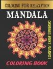 Mandala coloring book: mandala coloring book for adults / mandalas stress relief coloring book / refreshing Mandala coloring book for beginne Cover Image