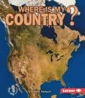 Where Is My Country? (First Step Nonfiction -- Where Am I?) Cover Image