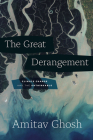 The Great Derangement: Climate Change and the Unthinkable (Berlin Family Lectures) Cover Image