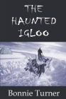 The Haunted Igloo Cover Image