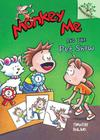 Monkey Me and the Pet Show: A Branches Book (Monkey Me #2) Cover Image