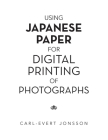 Using Japanese Paper for Digital Printing of Photographs Cover Image
