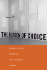 The Burden of Choice: Recommendations, Subversion, and Algorithmic Culture Cover Image