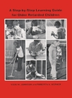 A Step-By Step Learning Guide for Older Retarded Children (Step-By-Step Learning Guide Series; 2) Cover Image