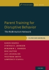Parent Training for Disruptive Behavior: The Rubi Autism Network, Clinician Manual (Programs That Work) Cover Image