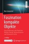 Faszination Kompakte Objekte: Eine Einführung in Die Physik Der Weißen Zwerge, Neutronensterne Und Schwarzen Löcher Cover Image