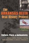 The Arkansas Delta Oral History Project: Culture, Place, and Authenticity (Writing) Cover Image