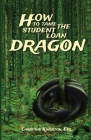 How To Tame The Student Loan Dragon Cover Image
