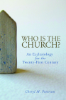 Who Is the Church?: An Ecclesiology for the Twenty-First Century Cover Image