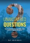 Unanswered Questions: What the September Eleventh Families Asked and the 9/11 Commission Ignored Cover Image