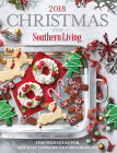 Christmas with Southern Living 2018: Inspired Ideas for Holiday Cooking and Decorating Cover Image