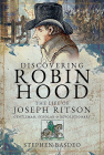Discovering Robin Hood: The Life of Joseph Ritson - Gentleman, Scholar and Revolutionary Cover Image