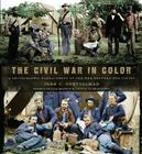 The Civil War in Color: A Photographic Reenactment of the War Between the States [With Ready-To-Frame Fine Art Print] Cover Image