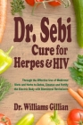 Dr. Sebi Cure for Herpes & HIV: Through the Effective Use of Medicinal Diets and Herbs to Detox, Cleanse and Fortify the Electric Body with Bimineral Cover Image
