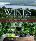 Wines of the Finger Lakes: Wines, Grapes, and Wineries of New York's Most Dynamic Wine Region Cover Image
