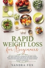 Rapid Weight Loss for Beginners: The New Complete Cookbook and Diet Guide. Meal Prep Magazine Program for Quick Weight Loss Success with Point System. Cover Image