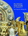 Russian Silver in America: Surviving the Melting Pot Cover Image