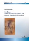 Der Traum in der neueren russischen Lyrik; Elena Svarc, Ol'ga Sedakova und Gennadij Ajgi Cover Image