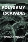 Polygamy Escapades Cover Image