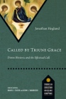 Called by Triune Grace: Divine Rhetoric and the Effectual Call (Studies in Christian Doctrine and Scripture) Cover Image