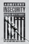 Homeland Insecurity: A Hip Hop Missiology for the Post-Civil Rights Context Cover Image