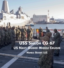 USS Shiloh Cg-67: US Navy Guided Missile Cruiser Cover Image
