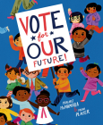 Vote for Our Future! Cover Image