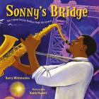 Sonny's Bridge: Jazz Legend Sonny Rollins Finds His Groove Cover Image