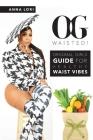 O.G. Waisted! Cover Image