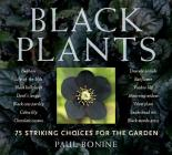Black Plants: 75 Striking Choices for the Garden Cover Image