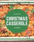 88 Christmas Casserole Recipes: Start a New Cooking Chapter with Christmas Casserole Cookbook! Cover Image