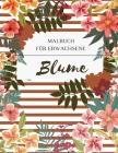 Blume Malbuch für Erwachsene: Ein Färbebuch für Erwachsene mit Blumen-Sammlung. Mit Blumen, Bytterfly, Vögel und vieles mehr. Cover Image