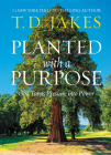 Planted with a Purpose: God Turns Pressure into Power Cover Image