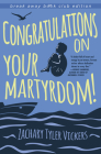 Congratulations on Your Martyrdom! (Break Away Books) Cover Image