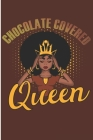 Chocolate Covered Queen: Melanin Girl Blank Lined Notebook Cover Image