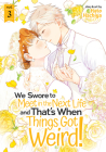 We Swore to Meet in the Next Life and That's When Things Got Weird! Vol. 3 Cover Image