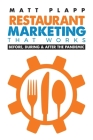 Restaurant Marketing That Works: Back to the Basics: Before, During & After the Pandemic Cover Image