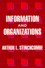 Information and Organizations (California Series on Social Choice and Political Economy #19) Cover Image