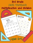 3rd Grade Math Workbook - Multiplication and Division - Ages 8-9: Math Workbook, Multiplication Worksheets and Division Worksheets for Grade 3 Cover Image