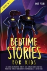 Bedtime Stories for Kids - 2 Books in 1: 48 Lullabies and Meditation Stories to Sleep. Eliminate Anxieties and Fears, Imagine and Stimulate their Crea Cover Image