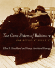 The Cone Sisters of Baltimore: Collecting at Full Tilt Cover Image
