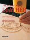 The Art and Craft of Leather: Leatherworking Tools and Techniques Explained in Detail Cover Image
