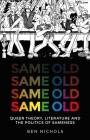 Same Old: Queer Theory, Literature and the Politics of Sameness Cover Image