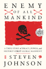 Enemy of All Mankind: A True Story of Piracy, Power, and History's First Global Manhunt Cover Image