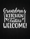 Grandma's kitchen. Tasters welcome!: Recipe Notebook to Write In Favorite Recipes - Best Gift for your MOM - Cookbook For Writing Recipes - Recipes an Cover Image