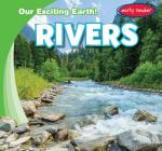 Rivers (Our Exciting Earth!) Cover Image